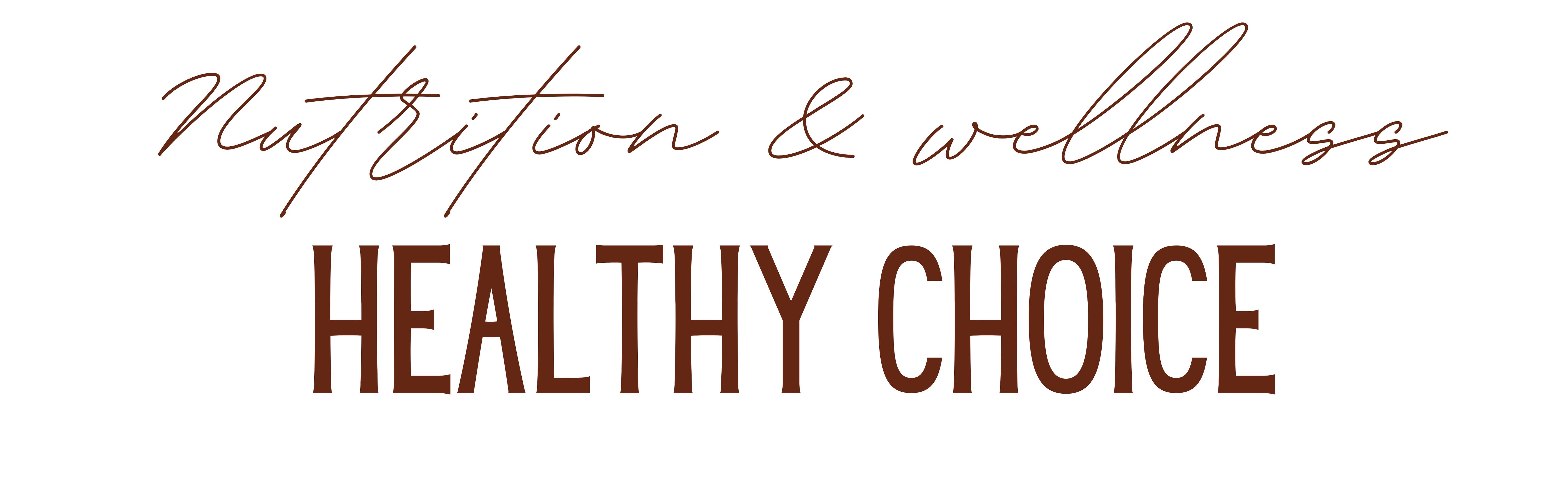 Healthy Choice – Nutrition & Wellness